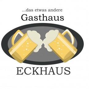 Das Gasthaus Eckhaus hat wieder geöffnet!!