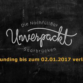 UNVERPACKT Saarbrücken noch bis 02.01.2017 unterstützen!!