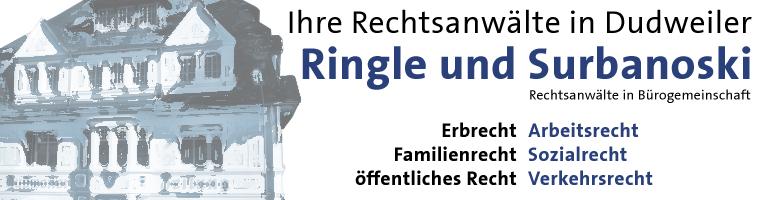 Rechtsanwälte in Dudweiler - Ringle und Surbanoski